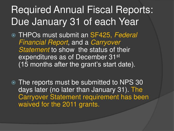 Required Annual Fiscal Reports:  Due January 31 of each Year