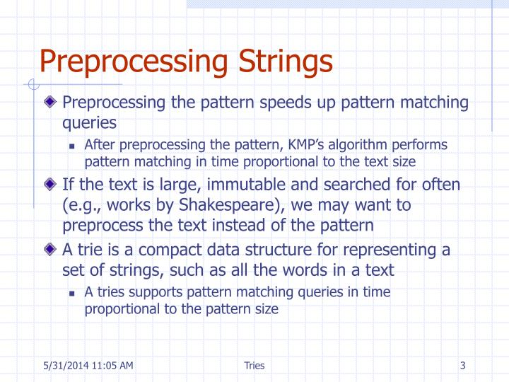 Preprocessing the pattern speeds up pattern matching queries