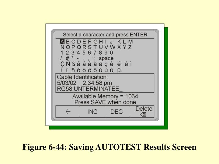 Figure 6-44: Saving AUTOTEST Results Screen