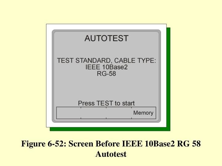 Figure 6-52: Screen Before IEEE 10Base2 RG 58 Autotest
