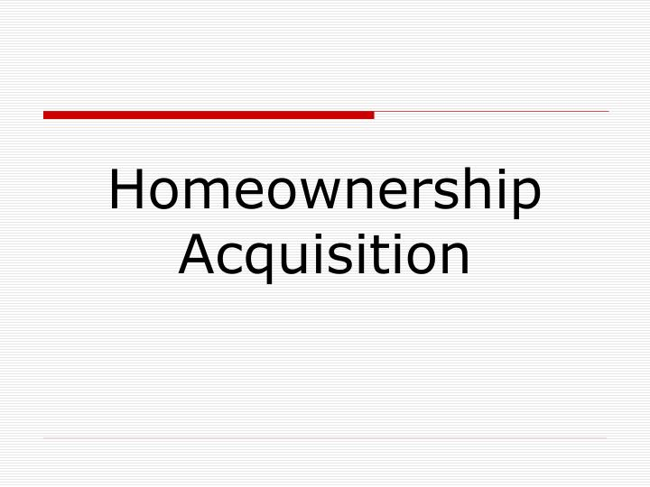 Homeownership Acquisition