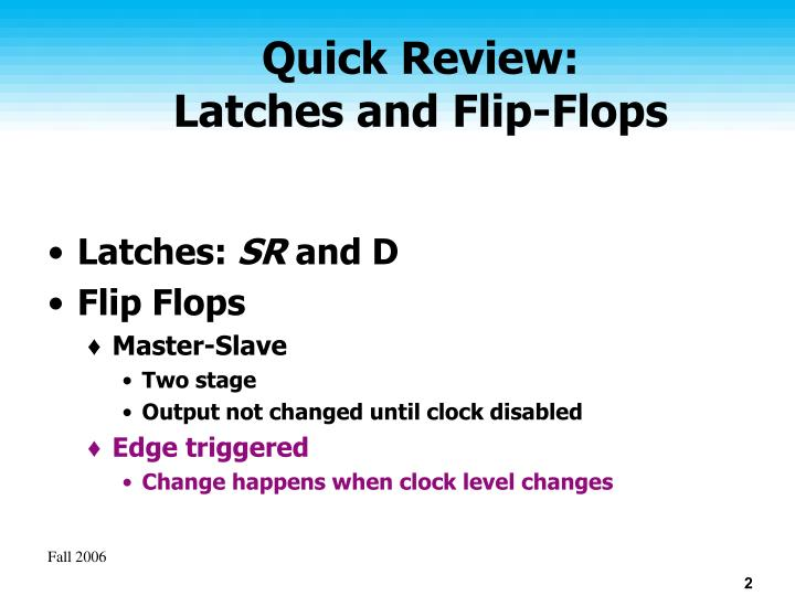 Quick review latches and flip flops