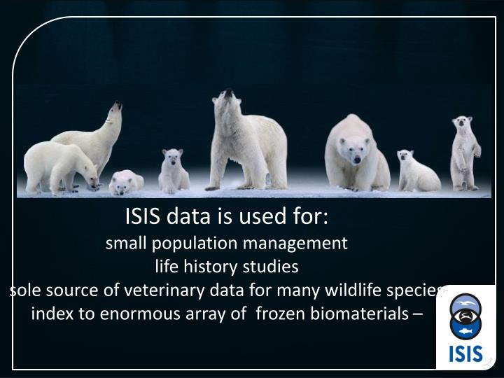 ISIS data is used for: