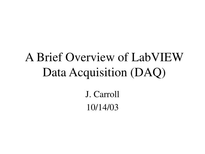 A brief overview of labview data acquisition daq