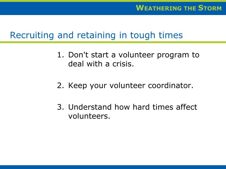 Recruiting and retaining in tough times
