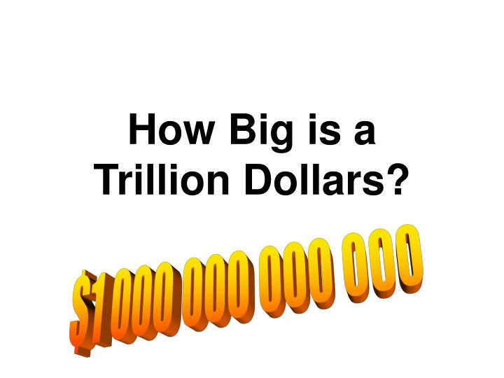 how big is a trillion dollars n.