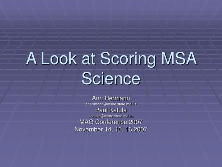 a look at scoring msa science n.