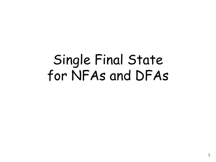 Single final state for nfas and dfas