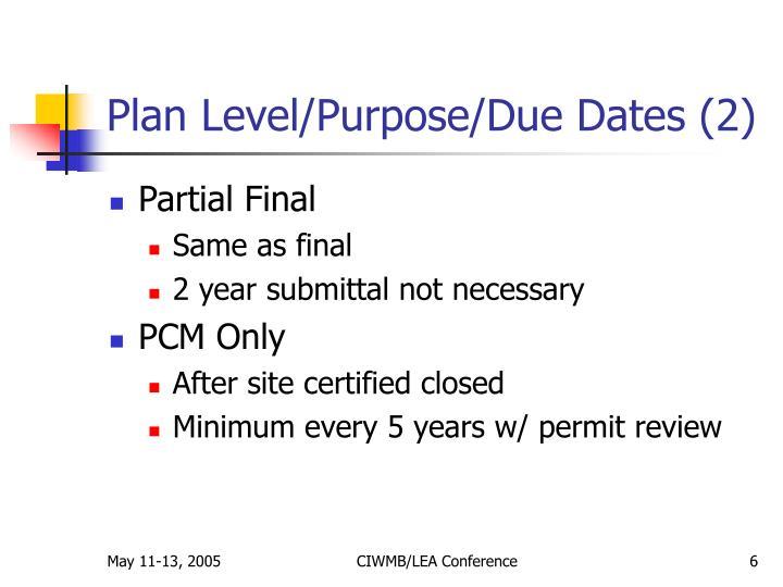 Plan Level/Purpose/Due Dates (2)