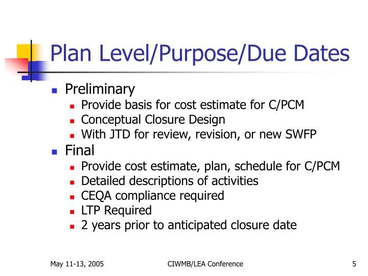 Plan Level/Purpose/Due Dates