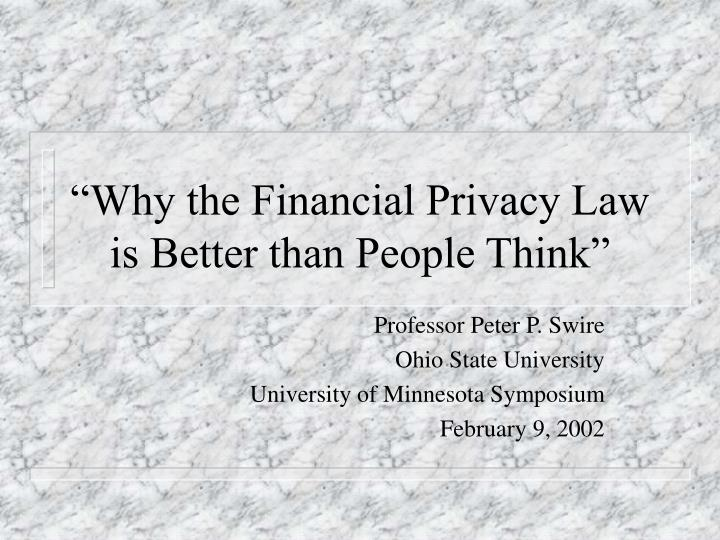 why the financial privacy law is better than people think n.
