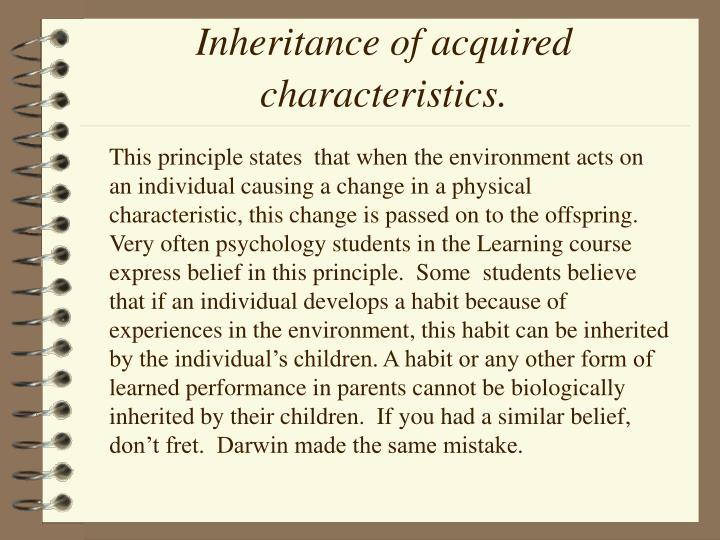 Inheritance of acquired characteristics.