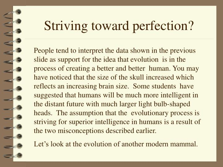 Striving toward perfection?
