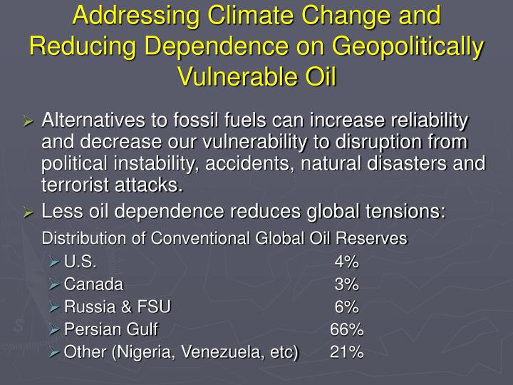 Addressing Climate Change and Reducing Dependence on Geopolitically Vulnerable Oil