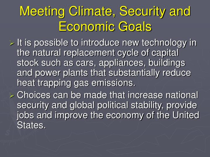 Meeting Climate, Security and Economic Goals