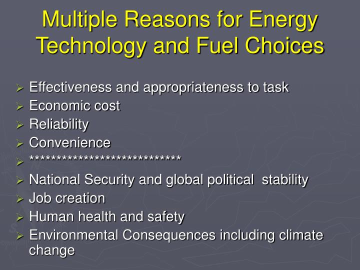 Multiple reasons for energy technology and fuel choices