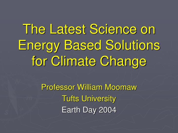 The latest science on energy based solutions for climate change