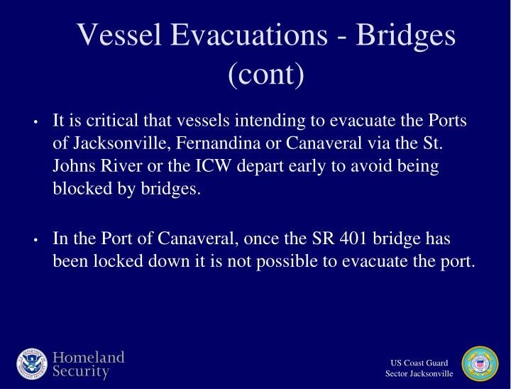 Vessel Evacuations - Bridges (cont)