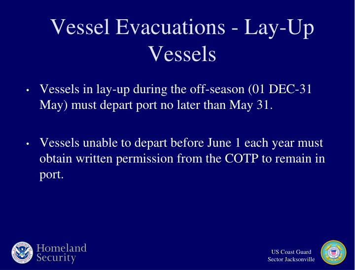 Vessel Evacuations - Lay-Up Vessels