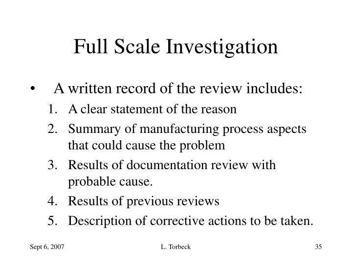 Full Scale Investigation