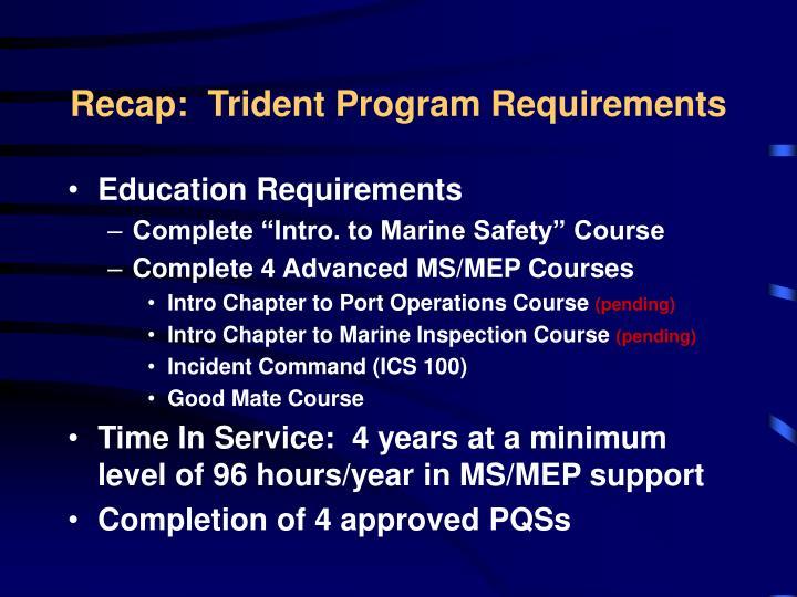 Recap:  Trident Program Requirements