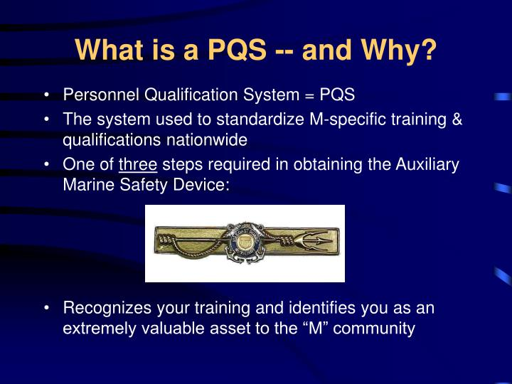 What is a PQS -- and Why?