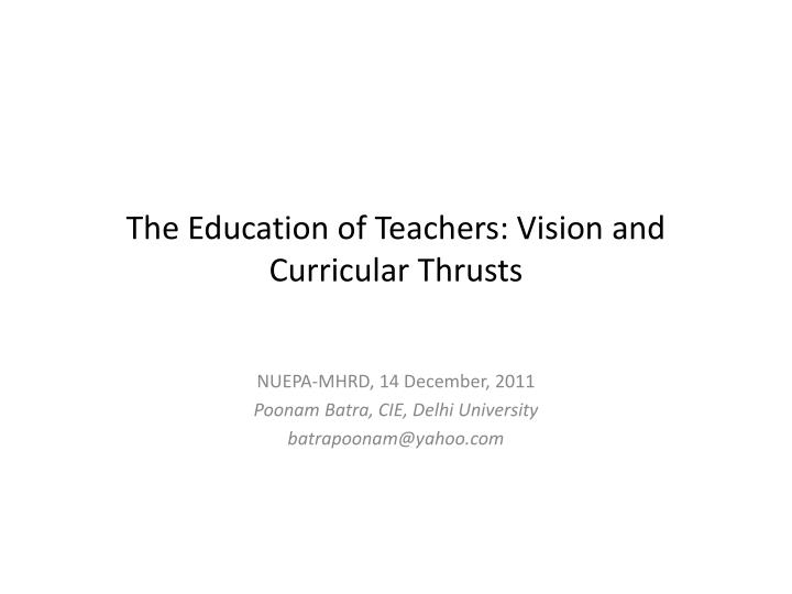 the education of teachers vision and curricular thrusts n.
