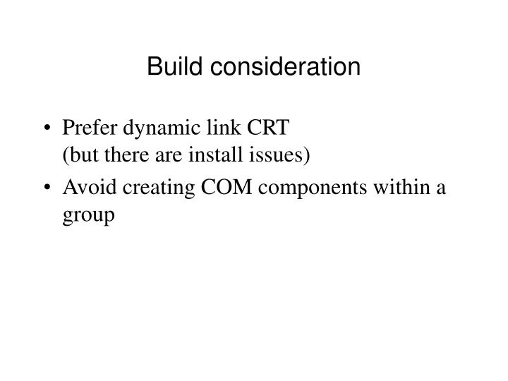 Build consideration