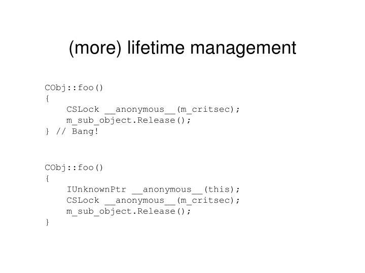 (more) lifetime management