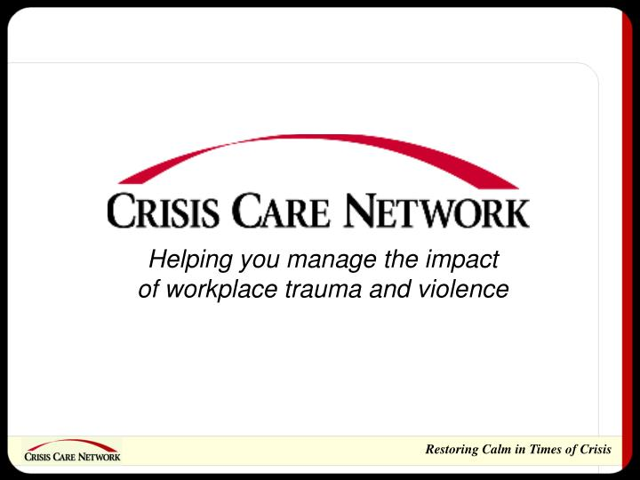 Helping you manage the impact of workplace trauma and violence