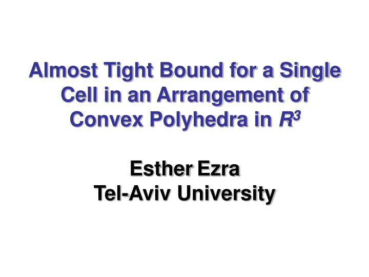 Almost Tight Bound for a Single Cell in an Arrangement of Convex Polyhedra in