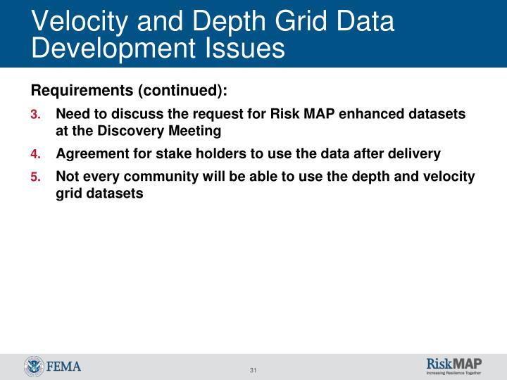 Velocity and Depth Grid Data Development Issues