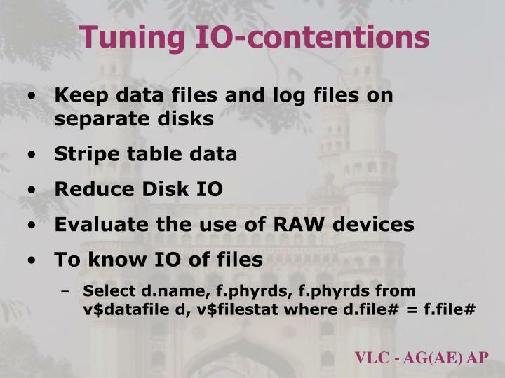 Tuning IO-contentions