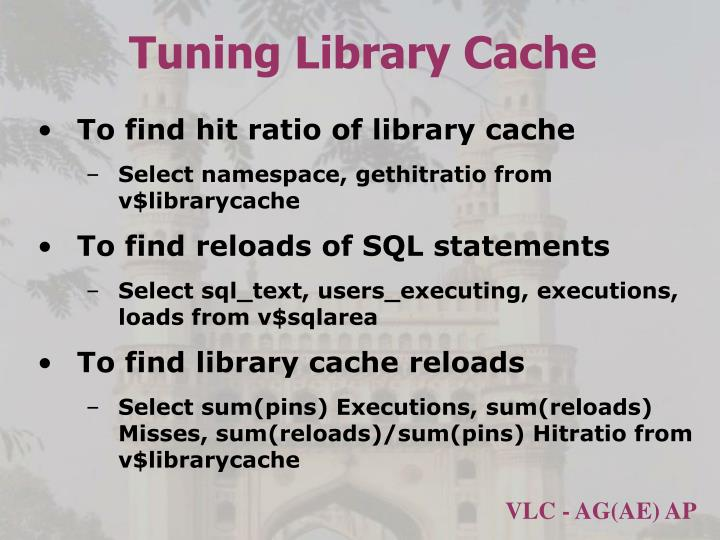Tuning Library Cache