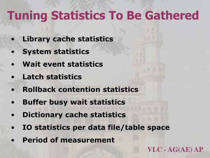 Tuning Statistics To Be Gathered