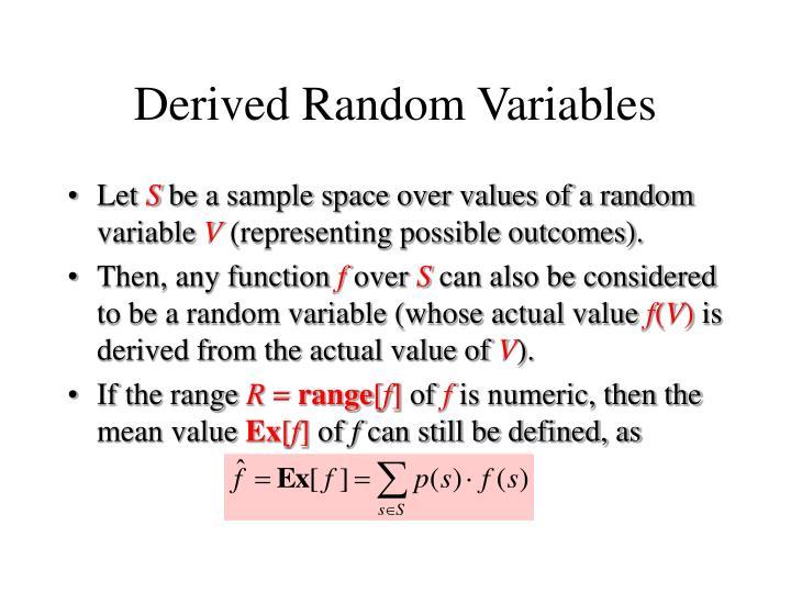 Derived Random Variables