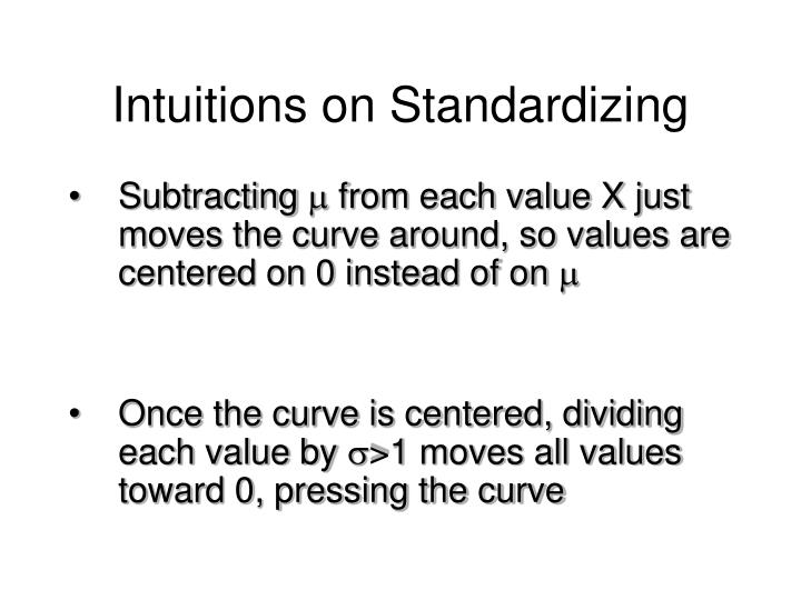 Intuitions on Standardizing