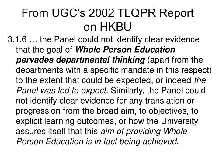From UGC's 2002 TLQPR Report