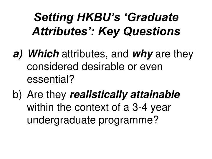 Setting HKBU's 'Graduate Attributes': Key Questions