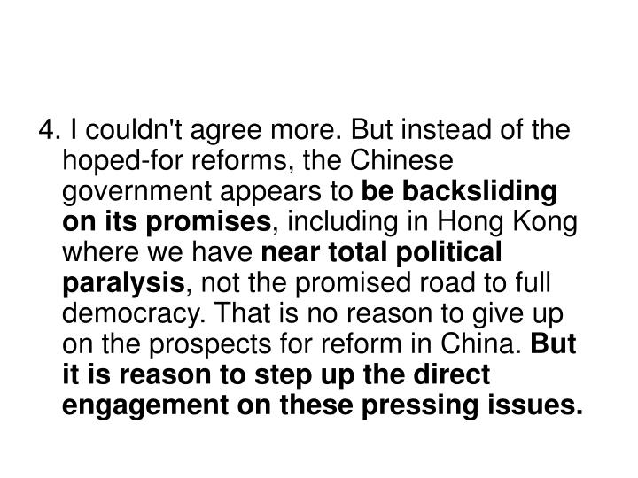 4. I couldn't agree more. But instead of the hoped-for reforms, the Chinese government appears to