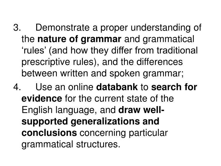 3. Demonstrate a proper understanding of the