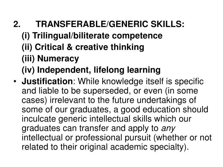2.TRANSFERABLE/GENERIC SKILLS: