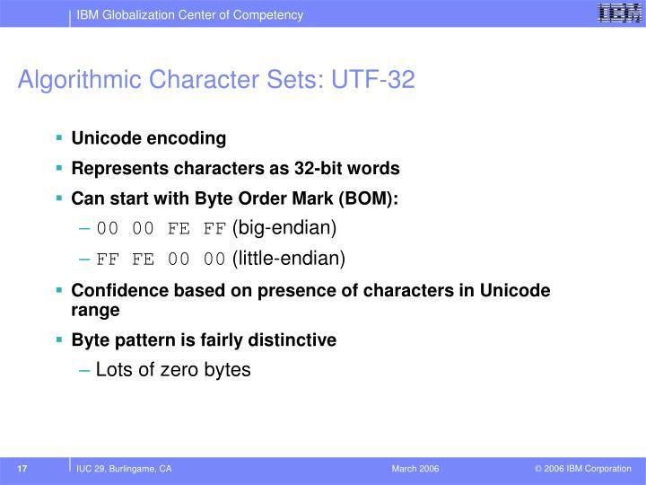 Algorithmic Character Sets: UTF-32