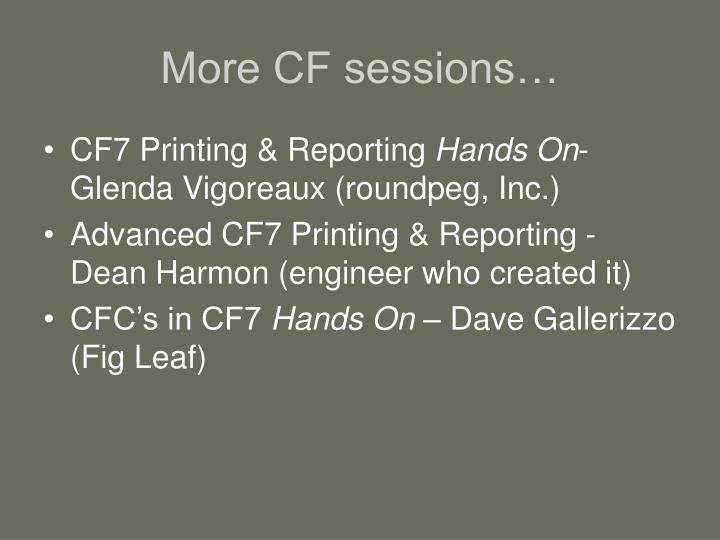 More CF sessions…