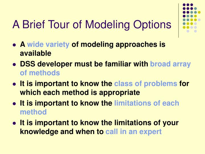 A Brief Tour of Modeling Options