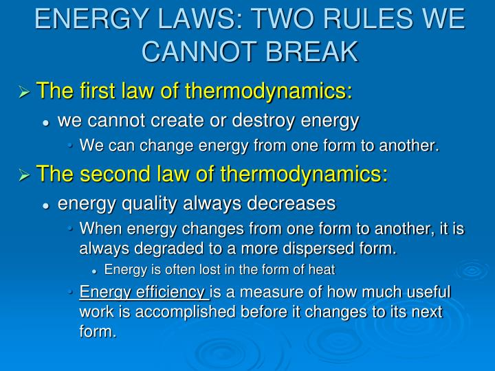 ENERGY LAWS: TWO RULES WE CANNOT BREAK