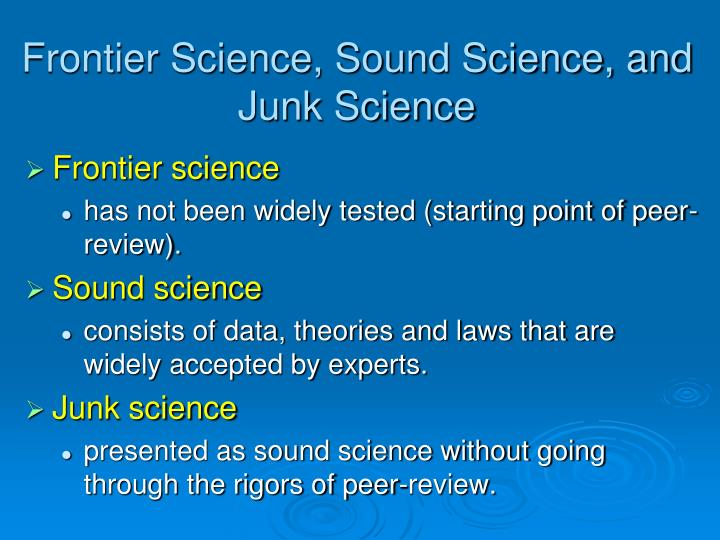 Frontier Science, Sound Science, and Junk Science