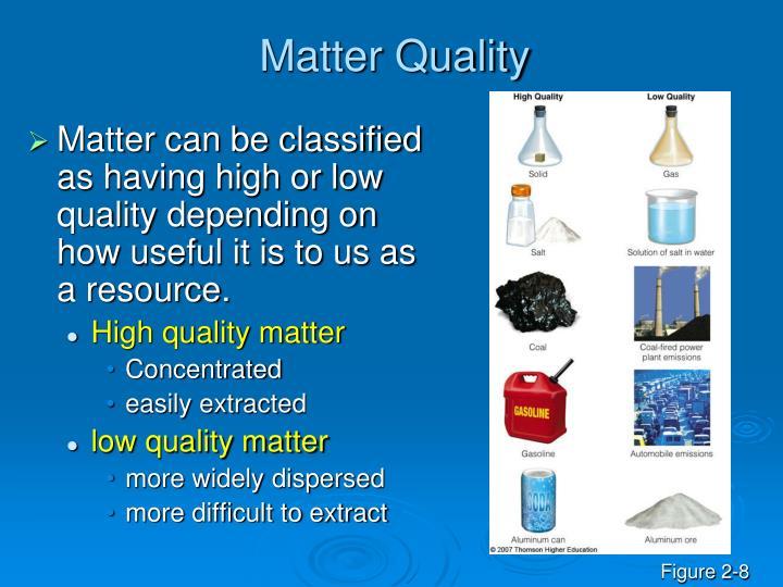 Matter Quality