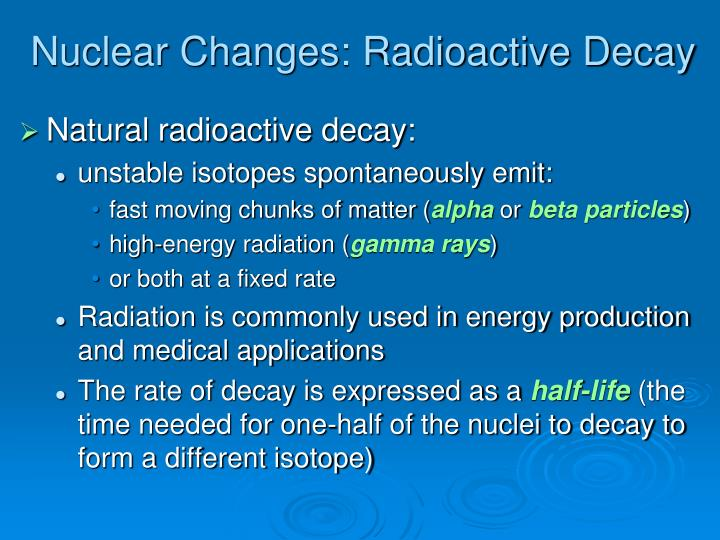 Nuclear Changes: Radioactive Decay