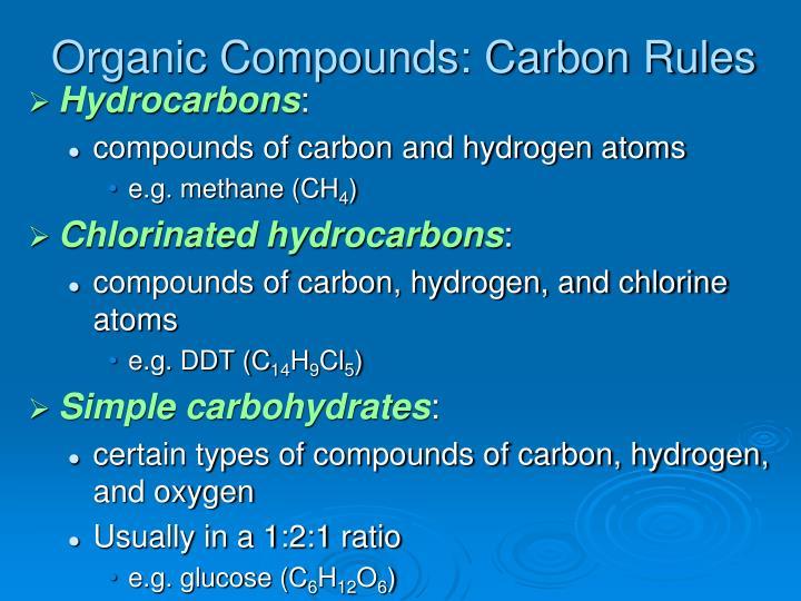 Organic Compounds: Carbon Rules